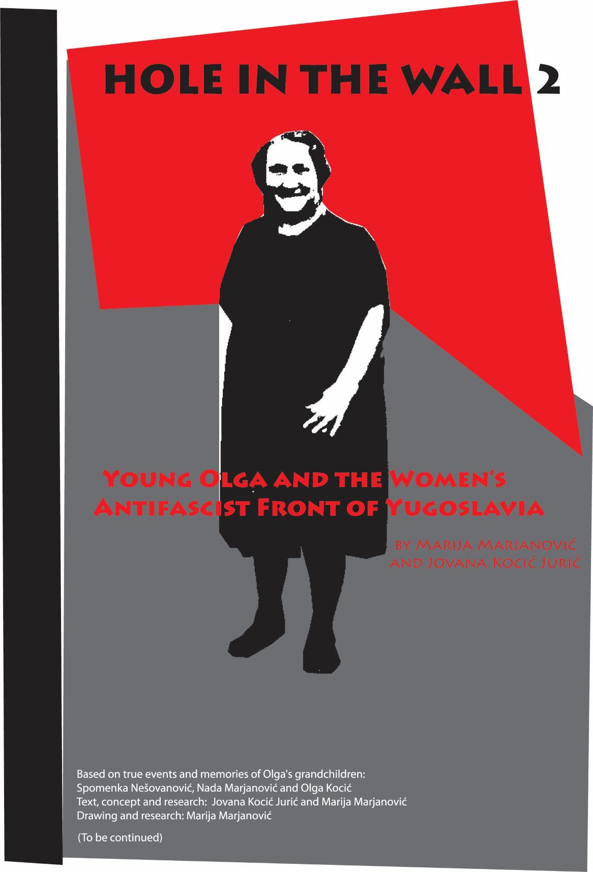 Marija Marjanović & Jovana Kocić Jurić: HOLE IN THE WALL; Young Olga and the Women's Antifascist Front of Yugoslavia